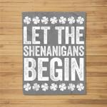 Let The Shenanigans Begin St Patrick's Day Gift Fleece Blanket
