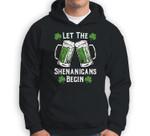 Let The Shenanigans Begin Men Women St Patricks Day Sweatshirt & Hoodie