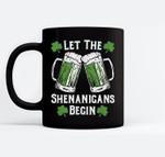 Let The Shenanigans Begin Men Women St Patricks Day Black Mugs
