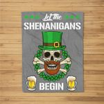 Let the Shenanigans Begin St Patricks Day Skull Gift Fleece Blanket