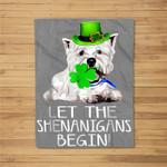 Let The Shenanigans Begin Westie St Patricks Day Fleece Blanket