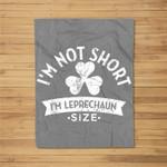 I'm Not Short I'm Leprechaun Size St. Patrick's Day Fleece Blanket