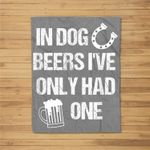 In Dog Beers I've Only Had One, Funny St. Patrick Fleece Blanket