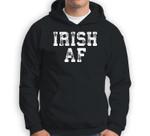 Irish AF Vintage Saint Patrick Day Gift Sweatshirt & Hoodie