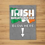 Irish Breathalyzer Blow Here Irish Flag St. Patricks Day Gag Fleece Blanket