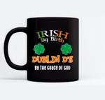 Funny Irish Women St Patrick's Day Shamrock Gift Black Mugs
