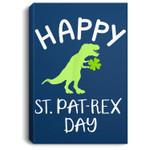 Happy Saint Pat Rex Day St. Patrick's day Portrait Canvas