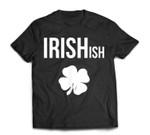 Irish-ish St Patricks Day Funny Irish Gifts T-Shirt