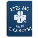 Kiss Me I'm an O'Connor Family Design for St. Patrick's Day Portrait Canvas