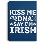 Kiss Me My DNA Says I'm Irish Shamrock St. Patrick's Day Portrait Canvas