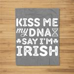 Kiss Me My DNA Says I'm Irish Shamrock St. Patrick's Day Fleece Blanket