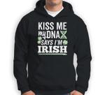 Kiss Me My DNA Says I'm Irish White Text Weathered Sweatshirt & Hoodie