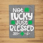 St Patricks Day Irish Gifts Shamrock Not Lucky Just Blessed Fleece Blanket