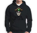 St Patricks Day Irish Pirate Shiver Me Liver Sweatshirt & Hoodie