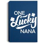 St Patricks Day One Lucky Nana Shamrock Irish Gift Portrait Canvas