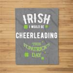 Irish I Wish I'd Be Cheerleading St. Patrick's Day Pun Fleece Blanket