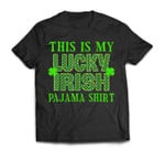 St Patricks Day Shamrock Funny This is my Lucky Irish Pajama T-Shirt