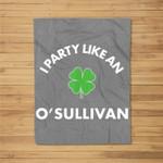 St Patricks Day Shamrock I Party Like An O'Sullivan Fleece Blanket