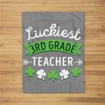 St Patricks Day Third Grade Gift Luckiest 3rd Grade Teacher Fleece Blanket
