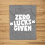 St Patricks Day Zero Lucks Given Funny Fleece Blanket