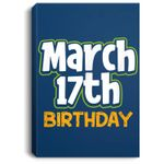 St. Patrick's Day Birthday Born on March 17th Men Women Gift Portrait Canvas