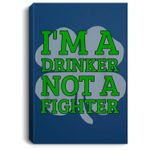 ST. PATRICKS DAY I'M A DRINKER NOT A FIGHTER FUNNY Portrait Canvas