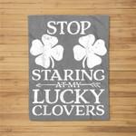 Stop Staring At My Lucky Clovers St Patricks Day Women Pun Fleece Blanket