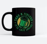 Take a Pitcher It'll Last Longer Black Mugs