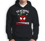 Teaching Is My Super Power teacher Gift Sweatshirt & Hoodie