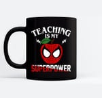 Teaching Is My Super Power teacher Gift Black Mugs