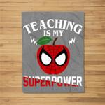 Teaching Is My Super Power teacher Gift Fleece Blanket
