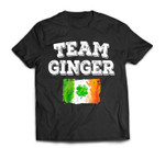 Team Ginger Shamrock St Patricks Day Ireland Flag Irish Gift T-Shirt