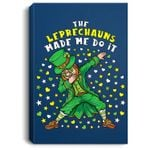 The Leprechauns Made Me Do It St Patrick's Day Leprechaun Portrait Canvas