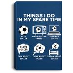 Things I Do In My Spare Time Soccer Christmas Gifts Player Portrait Canvas