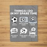 Things I Do In My Spare Time Soccer Christmas Gifts Player Fleece Blanket