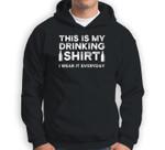 This Is My Beer Drinking I Wear It Everyday Baseball Sweatshirt & Hoodie