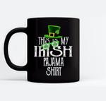 This Is My Irish Pajama, Shamrock Green-Clover Boy Girl Black Mugs