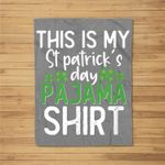 This Is My St Patricks Day Pajama Classic TShiirt Fleece Blanket