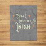 Today I Identify As Irish - Funny St Patricks Day Fleece Blanket