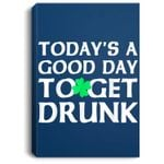 Today's A Good Day To Get Drunk Portrait Canvas