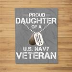 Veteran's Daughter US Navy Proud , U.S. Navy Fleece Blanket
