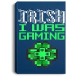 Video Game Gamer St Patricks Day Irish I Was Gaming Portrait Canvas