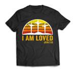 Easter Sunday , I am Loved John 3 16 T-Shirt