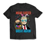 Make Easter Day Great Again Trump Men Women T-Shirt