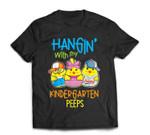 Hanging with my kindergarten Peep Easter Teacher gifts T-Shirt