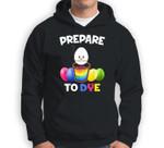Prepare To Dye Easter Egg Kids Women Men Sweatshirt & Hoodie