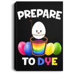 Prepare To Dye Easter Egg Kids Women Men Portrait Canvas