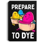 Prepare to Dye Funny Easter Egg Dyeing Eggs Women Men Kids Portrait Canvas