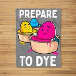Prepare to Dye Funny Easter Egg Dyeing Eggs Women Men Kids Fleece Blanket