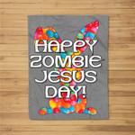 Happy Zombie Jesus Day Easter Bunny Fleece Blanket